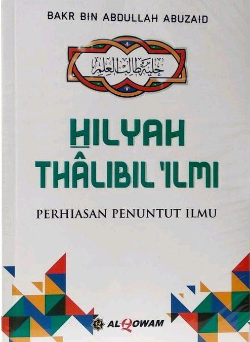 Hilyah Thalibil 'Ilmi oleh Bakr bin Abdullah Abuzaid