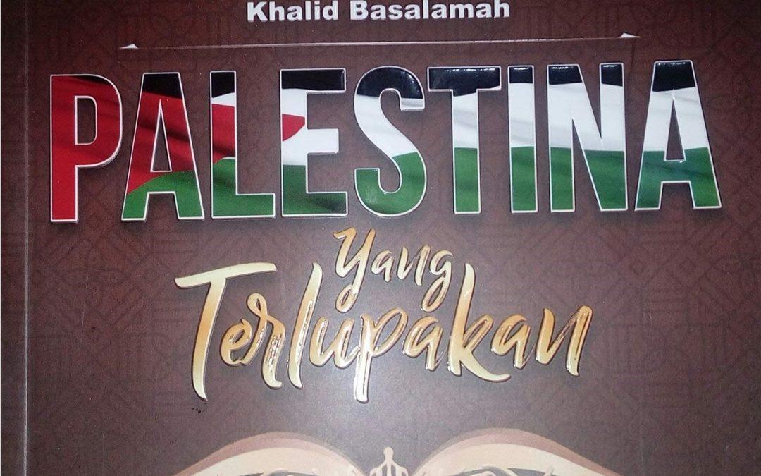 Palestina yang Terlupakan oleh Khalid Basalamah
